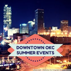Downtown OKC Summer Events