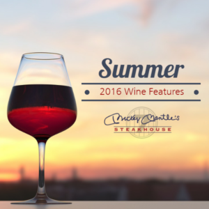 Summer Wine Features & Pairings at Mickey Mantle's Steakhouse