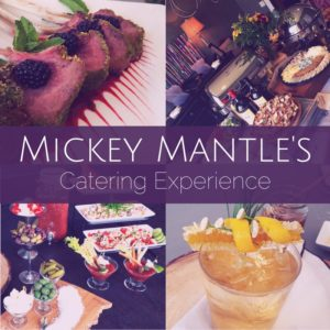 Experience Rave-Worthy Catering with Mickey Mantle's