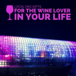 Local Oklahoma City Gifts for Your Wine Lover