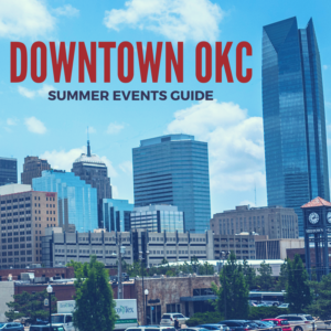Downtown OKC Summer Events 2017